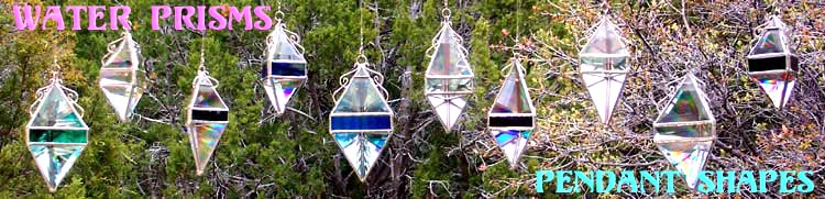 Our popular and pleasing pendant shaped Water Prisms